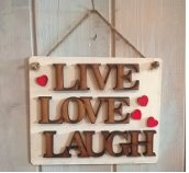 Live, Love and Laugh – Wooden Sign